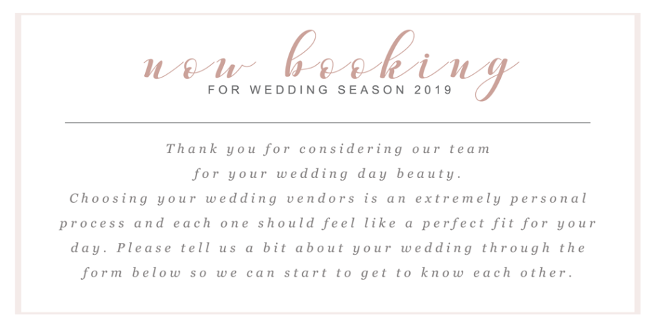 we are now booking for 2019 wedding season!
